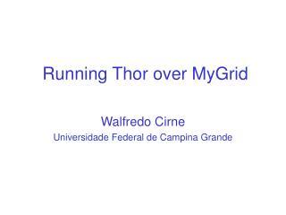 Running  Thor over  MyGrid