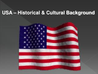 USA � Historical & Cultural Background