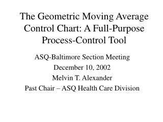 The Geometric Moving Average Control Chart: A Full-Purpose Process-Control Tool