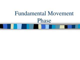 Fundamental Movement Phase