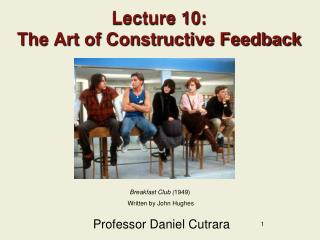 Lecture 10: The Art of Constructive Feedback