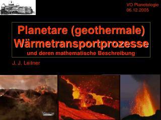Planetare (geothermale) Wärmetransportprozesse und deren mathematische Beschreibung