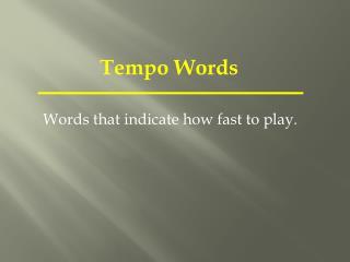 Tempo Words