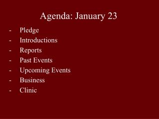 Agenda: January 23
