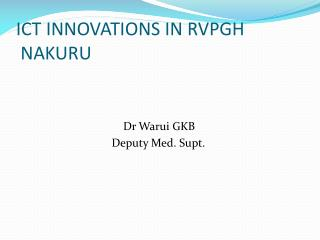 ICT INNOVATIONS IN RVPGH  NAKURU