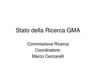 Stato della Ricerca GMA