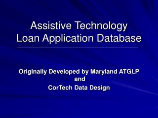 Assistive Technology Loan Application Database
