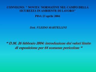 """CONVEGNO: """" NOVITA' NORMATIVE NEL CAMPO DELLA SICUREZZA IN AMBIENTE DI LAVORO"""" PISA 23 aprile 2004"""