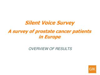 Silent Voice Survey A survey of prostate cancer patients in Europe