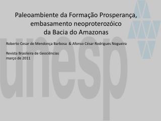 Paleoambiente  da Formação  Prosperança , embasamento  neoproterozóico da Bacia do Amazonas