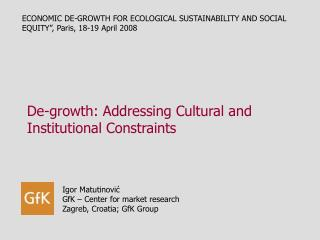 "ECONOMIC DE-GROWTH FOR ECOLOGICAL SUSTAINABILITY AND SOCIAL EQUITY"" ,  Paris ,  18-19 April 2008"