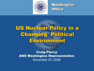 US Nuclear Policy in a Changing  Political Environment