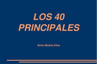LOS 40  PRINCIPALES Silvia Medina Elias