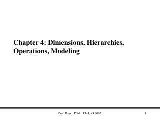 Chapter 4: Dimensions, Hierarchies, Operations, Modeling