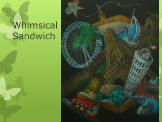 Whimsical Sandwich