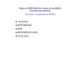 Status of PNPI R&D for choice of the MUCH tracking base detector