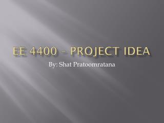 EE 4400 – Project Idea