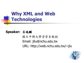 Why XML and Web Technologies