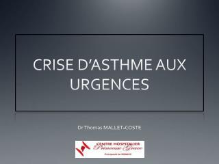 CRISE D'ASTHME AUX URGENCES