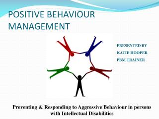 POSITIVE BEHAVIOUR MANAGEMENT