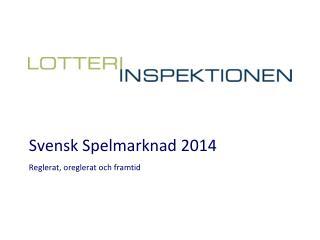 Svensk Spelmarknad 2014