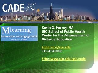 Kevin Q. Harvey, MA UIC School of Public Health Center for the Advancement of Distance Education