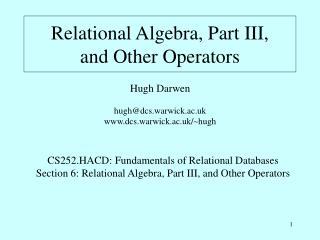 Relational Algebra, Part III, and Other Operators
