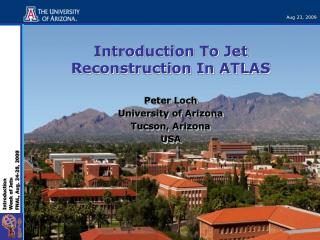 Introduction To Jet  Reconstruction  In ATLAS