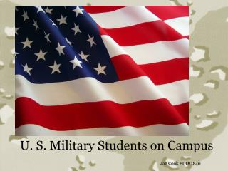U. S. Military Students on Campus Jan Cook EDDC 840