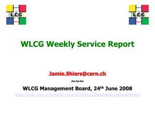 WLCG Weekly Service Report