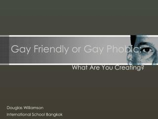 Gay Friendly or Gay Phobic: