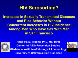 Hong-Ha M. Truong, PhD, MS, MPH Center for AIDS Prevention Studies