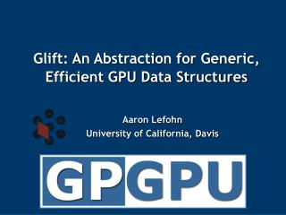 Glift: An Abstraction for Generic,   Efficient GPU Data Structures