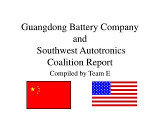 Guangdong Battery Company and  Southwest Autotronics   Coalition Report