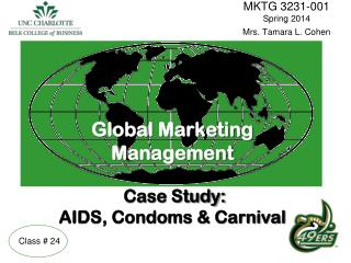 Global Marketing  Management Case Study: AIDS, Condoms & Carnival
