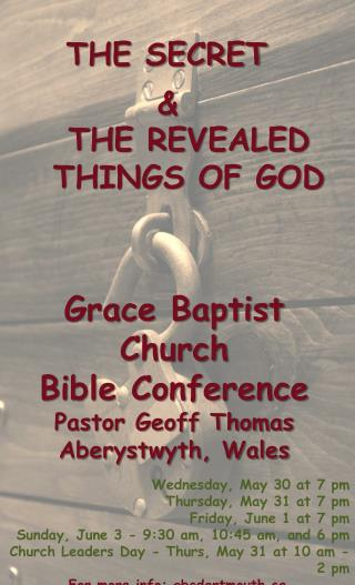 Grace Baptist Church  Bible  Conference Pastor Geoff Thomas Aberystwyth, Wales