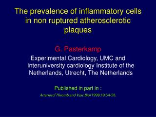 The prevalence of inflammatory cells in non ruptured atherosclerotic plaques