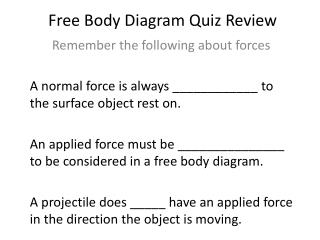 Free Body Diagram Quiz Review
