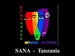 SANA  -  Tanzania