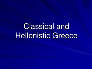 Classical and Hellenistic Greece