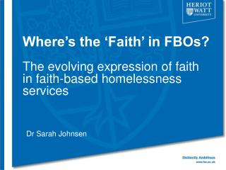 Where's the 'Faith' in FBOs? The evolving expression of faith in faith-based homelessness services