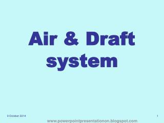 Air & Draft system