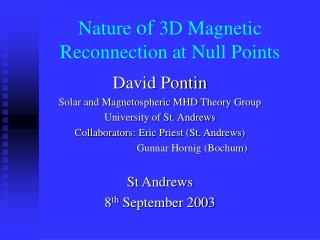 Nature  of  3D Magnetic Reconnection at Null Points