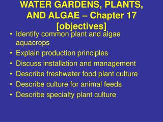 WATER GARDENS, PLANTS, AND ALGAE – Chapter 17 [objectives]