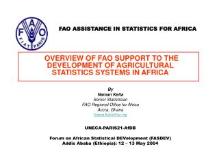 OVERVIEW OF FAO SUPPORT TO THE DEVELOPMENT OF AGRICULTURAL STATISTICS SYSTEMS IN AFRICA By