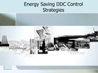 Energy Saving DDC Control Strategies