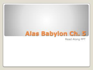 Alas Babylon Ch. 5
