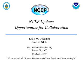 NCEP Update:   Opportunities for Collaboration