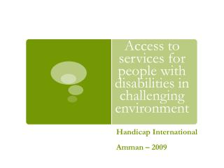 Access to services for people with disabilities in challenging environment
