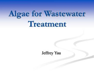 Algae for Wastewater Treatment